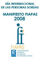 Manifiesto FIAPAS 2008. Progreso al alcance de las personas sordas