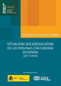 Estudio Sociológico FIAPAS. Situación socioeducativa de las personas con sordera en España (2017/2018)